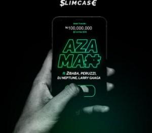 Slimcase - Azaman ft. 2Baba, Peruzzi, DJ Neptune, Larry Gaaga
